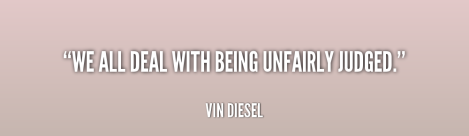 quote-vin-diesel-we-all-deal-with-being-unfairly-judged-80315